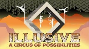 ILLUSIVE A Circus Of Possibilities @ PNE Garden Auditorium | Vancouver | British Columbia | Canada